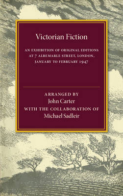 Victorian Fiction: An Exhibition of Original Editions at 7 Albemarle Street, London. January to February 1947