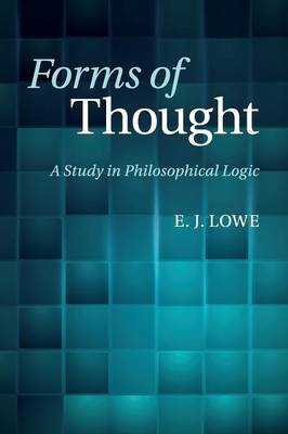 Forms of Thought: A Study in Philosophical Logic