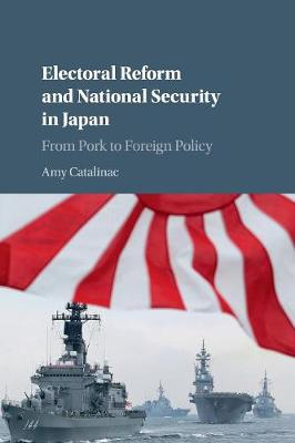 Electoral Reform and National Security in Japan: From Pork to Foreign Policy