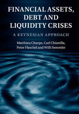 Financial Assets, Debt and Liquidity Crises: A Keynesian Approach