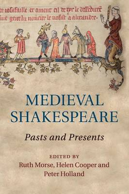 Medieval Shakespeare: Pasts and Presents