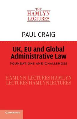 UK, EU and Global Administrative Law: Foundations and Challenges