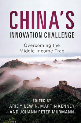 China's Innovation Challenge: Overcoming the Middle-Income Trap