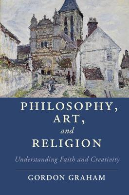 Philosophy, Art, and Religion: Understanding Faith and Creativity