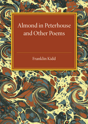 Almond in Peterhouse: And Other Poems