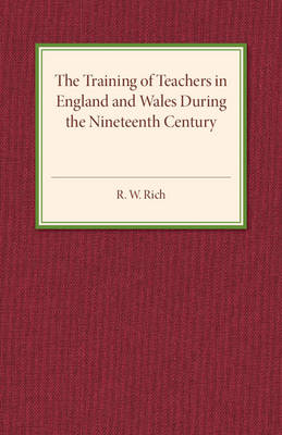 The Training of Teachers in England and Wales during the Nineteenth Century