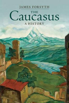 The Caucasus: A History