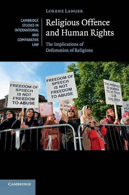Religious Offence and Human Rights: The Implications of Defamation of Religions