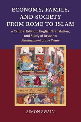 Economy, Family, and Society from Rome to Islam: A Critical Edition, English Translation, and Study of Bryson's Management of the Estate