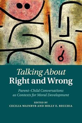 Talking about Right and Wrong: Parent-Child Conversations as Contexts for Moral Development