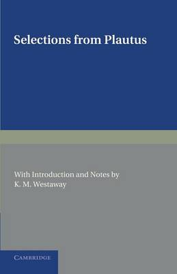 Selections from Plautus: with Introduction and Notes