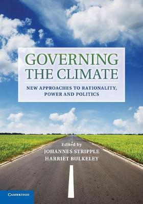 Governing the Climate: New Approaches to Rationality, Power and Politics