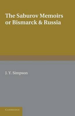 Saburov Memoirs:Bismarck & Russia