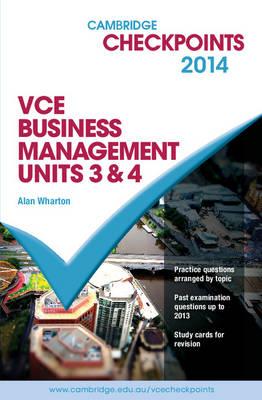 Cambridge Checkpoints VCE Business Management Units 3&4 2014 and Quiz Me More