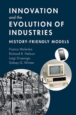 Innovation and the Evolution of Industries: History-Friendly Models