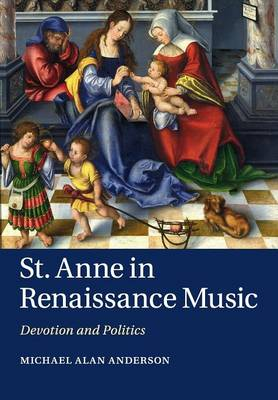 St Anne in Renaissance Music: Devotion and Politics