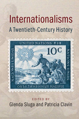 Internationalisms: A Twentieth-Century History