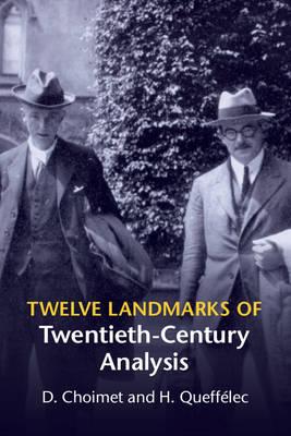 Twelve Landmarks of Twentieth-Century Analysis