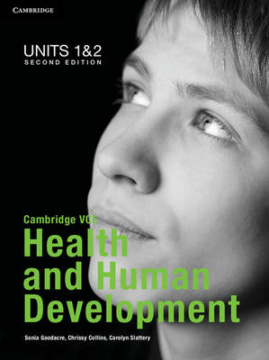 Cambridge VCE Health and Human Development Units 1 and 2 Pack: Units 1 and 2: Cambridge VCE Health and Human Development Units 1 and 2 Pack