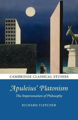 Apuleius' Platonism: The Impersonation of Philosophy