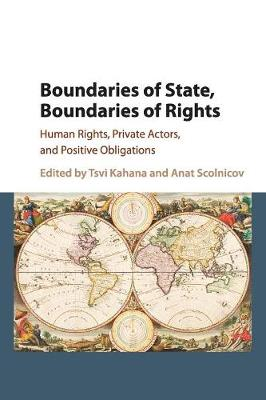 Boundaries of State, Boundaries of Rights: Human Rights, Private Actors, and Positive Obligations
