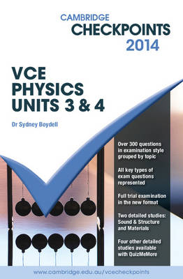 Cambridge Checkpoints VCE Physics Units 3 and 4 2014 and Quiz Me More