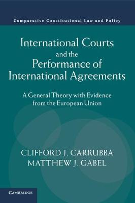 International Courts and the Performance of International Agreements: A General Theory with Evidence from the European Union