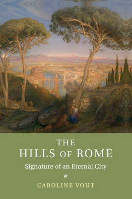 The Hills of Rome: Signature of an Eternal City