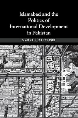 Islamabad and the Politics of International Development in Pakistan