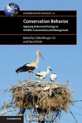 Conservation Behavior: Applying Behavioral Ecology to Wildlife Conservation and Management