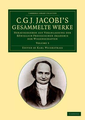 C. G. J. Jacobi Gesammelte Werke v5