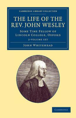 The Life Rev. John Wesley, M.A. 2vs