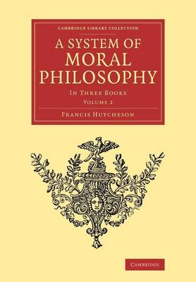A System of Moral Philosophy: In Three Books