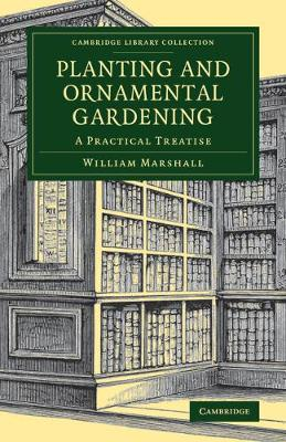 Planting and Ornamental Gardening: A Practical Treatise