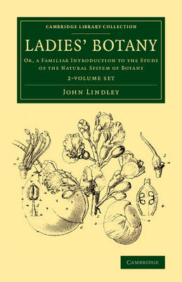 Ladies' Botany 2 Volume Set: Or, a Familiar Introduction to the Study of the Natural System of Botany