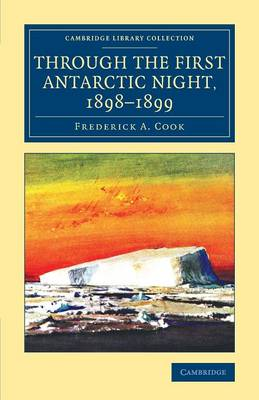 Through the First Antarctic Night, 1898-1899: A Narrative of the Voyage of the Belgica among Newly Discovered Lands and over an Unknown Sea about the South Pole