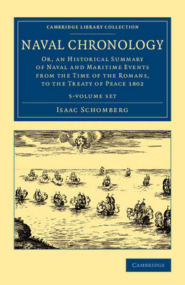 Naval Chronology 5 Volume Set: Or, an Historical Summary of Naval and Maritime Events from the Time of the Romans, to the Treaty of Peace 1802