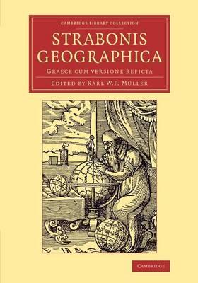 Strabonis Geographica: Graece cum versione reficta