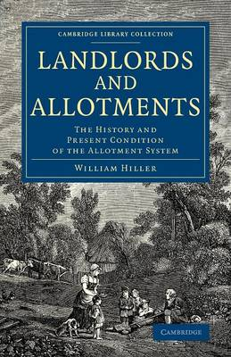 Landlords and Allotments: The History and Present Condition of the Allotment System