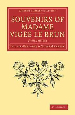 Souvenirs of Madame Vigee Le Brun 2 Volume Set