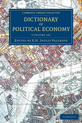 Dictionary of Political Economy 3 Volume Set