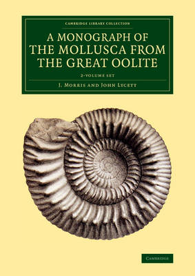 A Monograph of the Mollusca from the Great Oolite 2 Volume Set: Chiefly from Minchinhampton and the Coast of Yorkshire