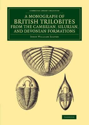 A Monograph of the British Trilobites from the Cambrian, Silurian, and Devonian Formations