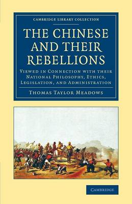 The Chinese and their Rebellions: Viewed in Connection with their National Philosophy, Ethics, Legislation, and Administration