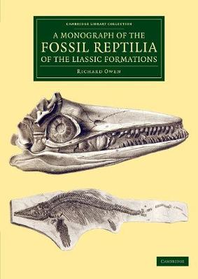 A Monograph of the Fossil Reptilia of the Liassic Formations