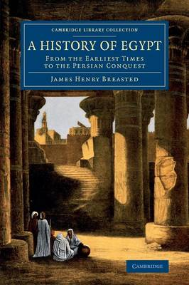 A History of Egypt: From the Earliest Times to the Persian Conquest