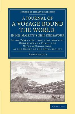 A Journal of a Voyage round the World, in His Majesty's Ship Endeavour: In the Years 1768, 1769, 1770, and 1771, Undertaken in Pursuit of Natural Knowledge, at the Desire of the Royal Society