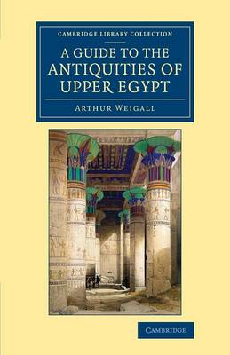 A Guide to the Antiquities of Upper Egypt: From Abydos to the Sudan Frontier