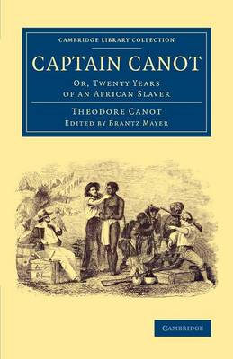 Captain Canot: Or, Twenty Years of an African Slaver