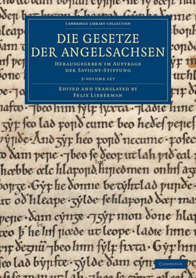 Die Gesetze der Angelsachsen 3 Volume Set: Herausgegeben im Auftrage der Savigny-Stiftung